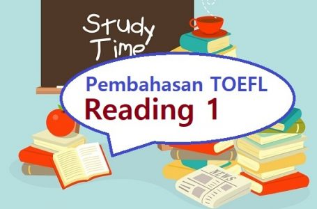 Pembahasan Soal Reading TOEFL #1