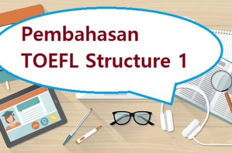 Pembahasan Soal Structure TOEFL #1