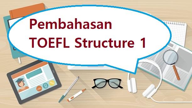 pembahasan toefl structure 1