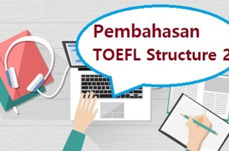 Pembahasan Soal Structure TOEFL #2