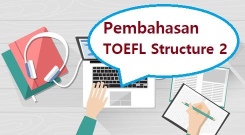 pembahasan toefl structure 2