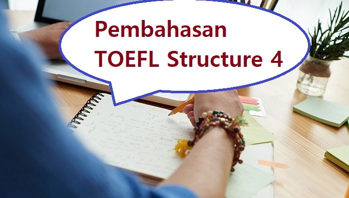 pembahasan toefl structure 4