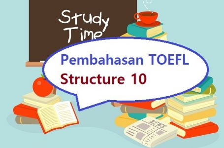 Pembahasan Soal Structure TOEFL #10