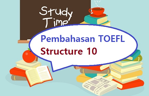 pembahasan toefl structure 10