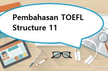 Pembahasan Soal structure TOEFL #11