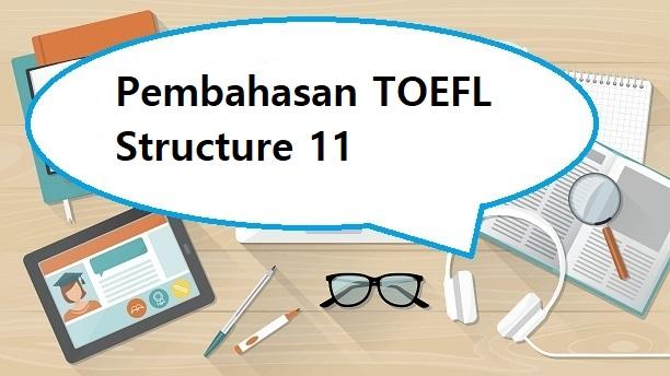 pembahasan toefl structure 11