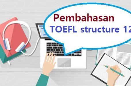 Pembahasan Soal Structure TOEFL #12