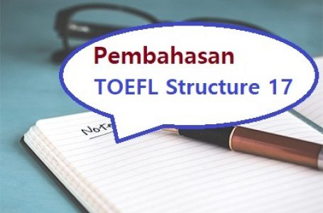 Pembahasan Soal Structure TOEFL #17