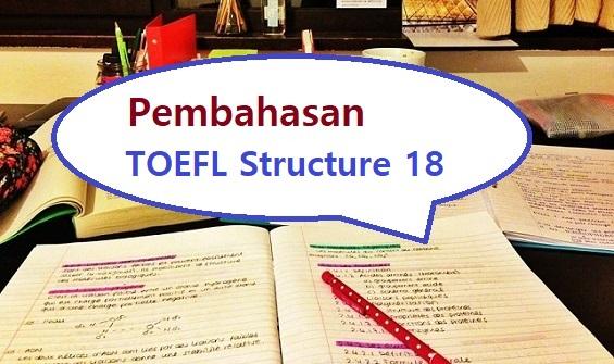 pembahasan toefl structure 18