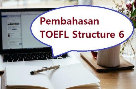 Pembahasan Soal Structure TOEFL #6