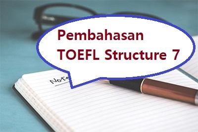 pembahasan toefl structure 7