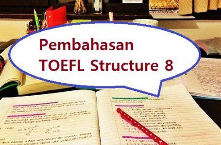 Pembahasan Soal Structure TOEFL #8