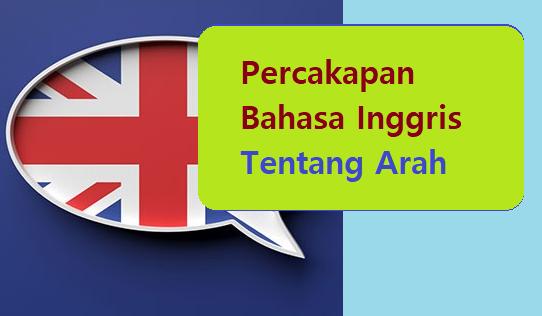 Percakapan Bahasa Inggris Tentang Arah