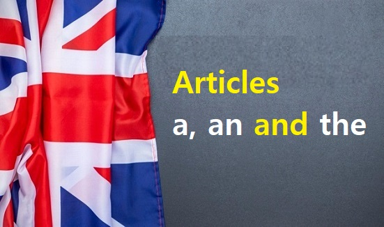 articles a, an and the